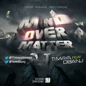 Timaya-Dbanj-mind-over-matter-1